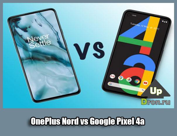 One Plus Nord или Pixel 4а: сравнение